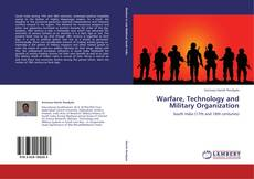 Bookcover of Warfare, Technology and Military Organization