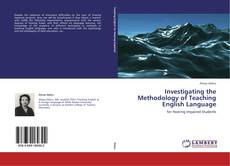 Bookcover of Investigating the Methodology of Teaching English Language