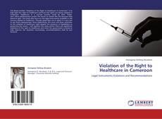 Capa do livro de Violation of the Right to Healthcare in Cameroon