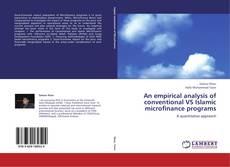 An empirical analysis of conventional VS Islamic microfinance programs的封面