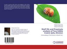 Bookcover of Shelf life and Proximate analysis of Two Edible Insects Ijebu Division