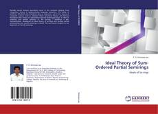 Bookcover of Ideal Theory of Sum-Ordered Partial Semirings