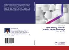 Portada del libro de Ideal Theory of Sum-Ordered Partial Semirings