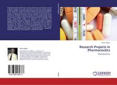 Copertina di Research Projects in Pharmaceutics