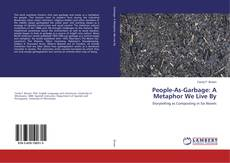 Bookcover of People-As-Garbage: A Metaphor We Live By