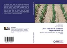 Bookcover of Pre- and Postharvest of vegetable crops