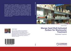 Обложка Mango Seed Shell Activated Carbon for Wastewater Treatment
