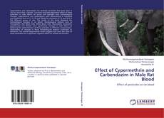 Capa do livro de Effect of Cypermethrin and Carbendazim in Male Rat Blood