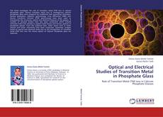Bookcover of Optical and Electrical Studies of Transition Metal in Phosphate Glass