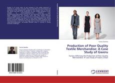Bookcover of Production of Poor Quality Textile Merchandise: A Case Study of Gweru