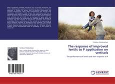 Bookcover of The response of improved lentils to P application on vertisols