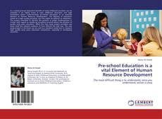 Обложка Pre-school Education is a vital Element of Human Resource Development