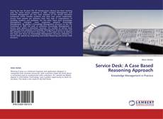 Bookcover of Service Desk: A Case Based Reasoning Approach