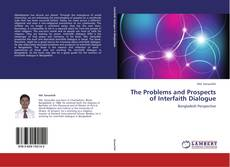 Bookcover of The Problems and Prospects of Interfaith Dialogue