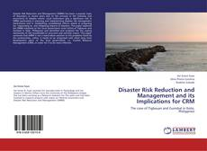 Bookcover of Disaster Risk Reduction and Management and its Implications for CRM