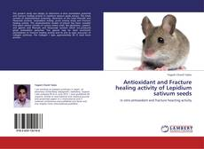 Capa do livro de Antioxidant and Fracture healing activity of Lepidium sativum seeds