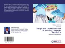 Bookcover of Design and Characterization of Floating Tablets of Ranolazine