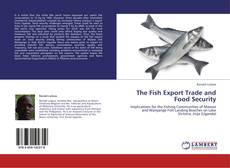 Couverture de The Fish Export Trade and Food Security