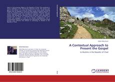 Bookcover of A Contextual Approach to Present the Gospel
