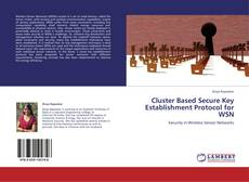 Bookcover of Cluster Based Secure Key Establishment Protocol for WSN
