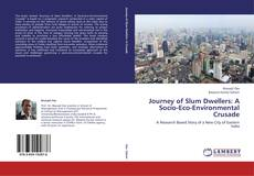 Bookcover of Journey of Slum Dwellers: A Socio-Eco-Environmental Crusade