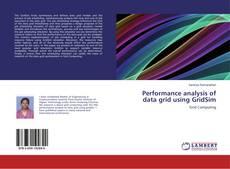 Performance analysis of data grid using GridSim kitap kapağı