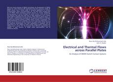 Couverture de Electrical and Thermal Flows across Parallel Plates