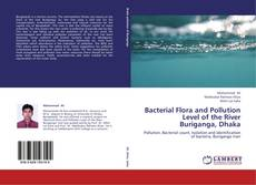 Bookcover of Bacterial Flora and Pollution Level of the River Buriganga, Dhaka
