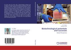 Bookcover of Biotechnological potentials and successes