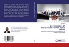 Bookcover of Domestication Of International Human Rights Treaties