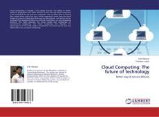 Cloud Computing: The future of technology kitap kapağı