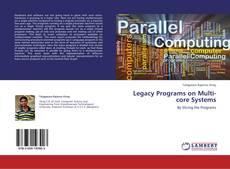 Borítókép a  Legacy Programs on Multi-core Systems - hoz