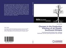 Portada del libro de Changes in the Production Practices of Ari People, Southwest Ethiopia