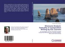 Bookcover of Discourse Analysis: Textuality in Composition Writing by ESL Learners