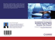 Bookcover of Investment Companies Portfolio Choice: What Dictates The Choice?