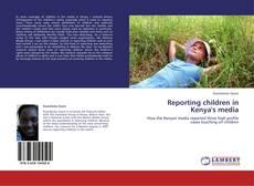 Couverture de Reporting children in Kenya's media