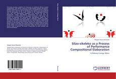 Bookcover of Silao-sikeleko as a Process of Performance Compositional Elaboration