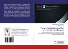 Couverture de Theoretical determination of reaction mechanism