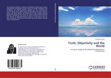 Bookcover of Truth, Objectivity and the World
