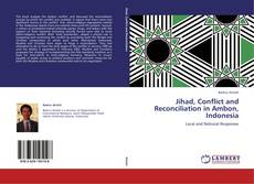 Bookcover of Jihad, Conflict and Reconciliation in Ambon, Indonesia