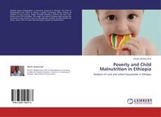 Poverty and Child Malnutrition in Ethiopia kitap kapağı