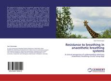 Bookcover of Resistance to breathing in anaesthetic breathing systems