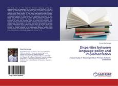 Bookcover of Disparities between language policy and implementation