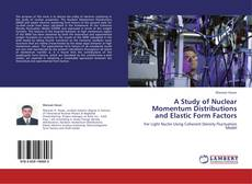 Couverture de A Study of Nuclear Momentum Distributions and Elastic Form Factors