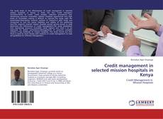 Bookcover of Credit management in selected  mission hospitals in Kenya