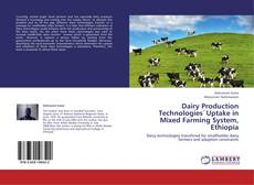 Bookcover of Dairy Production Technologies`Uptake in Mixed Farming System, Ethiopia