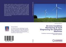 Buchcover von On-Line Condition Monitoring & Fault Diagnosing for Induction Machines