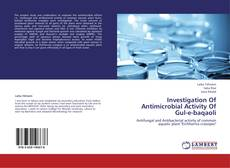 Investigation Of Antimicrobial Activity Of Gul-e-baqaoli kitap kapağı