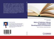 Role of Pakistan Library Association in the Development of Profession的封面
