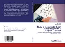 Bookcover of Study of mental retardation by morphogenetic & cytogenetic analysis